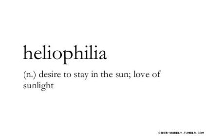 HELIOPHILIA